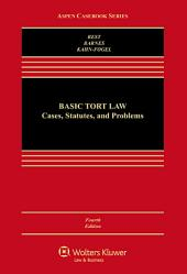 Basic Tort Law: Cases Statutes and Problems, Edition 4