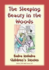 SLEEPING BEAUTY IN THE WOODS - A Fairy Tale: Baba Indaba Children's Stories - Issue 157