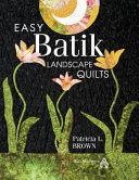 Easy Batik Landscape Quilts PDF