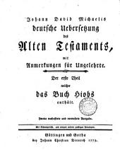 Johann David Michaelis deutsche Uebersetzung des Alten Testaments, mit Anmerkungen. 13 Theile [in 15 pt. Parts 1-4, 6 only are of the 2nd ed.].