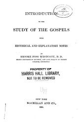 Introduction to the Study of the Gospels: With Historical and Explanatory Notes