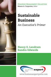 Sustainable Business: An Executive's Primer