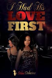 I Had His Love First: Free Preview Edition