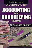 The Complete Dictionary of Accounting and Bookkeeping Terms Explained Simply PDF