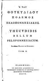 Ho tou Thoukydidou Polemos Peloponnesiakos. Thucydidis Bellum Peloponnesiacum. Ex editione Wassii et Dukeri