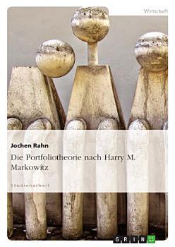 Die Portfoliotheorie nach Harry M  Markowitz PDF