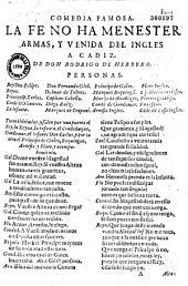 Comedia famosa. La Fe no ha menester armas, y venida del inglès a Cadiz. De Don Rodrigo de Herrera...