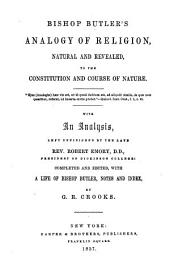 Bishop Butler's Analogy of religion: natural and revealed, to the constitution and course of nature ...