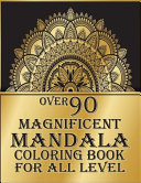 Over 90 Magnificent Mandala Coloring Book for All Level