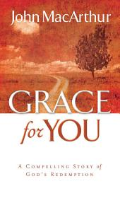 Grace for You: A Compelling Story of God's Redemption