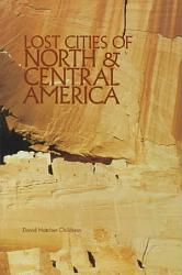 Lost Cities Of North Central America Book PDF