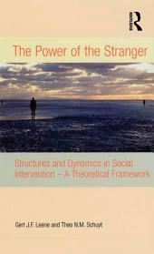The Power of the Stranger: Structures and Dynamics in Social Intervention - A Theoretical Framework