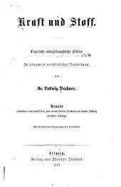Kraft und Stoff: empirishc-naturphilosophische Studien in allgemein-verständlicher Darstellung