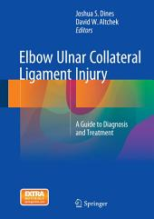 Elbow Ulnar Collateral Ligament Injury: A Guide to Diagnosis and Treatment