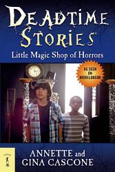 Deadtime Stories Little Magic Shop Of Horrors Book PDF