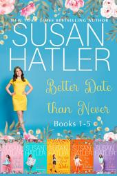 Better Date than Never Boxed Set (Books 1-6)