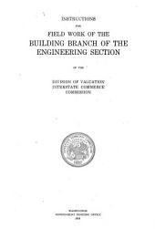 Instructions for field work of the building branch of the engineering section of the Division of Valuation, Interstate Commerce Commission