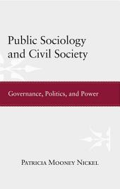 Public Sociology and Civil Society: Governance, Politics, and Power