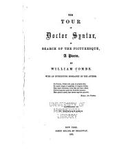 The Tour of Doctor Syntax, in Search of the Picturesque: A Poem ; with an Interesting Biography of the Author