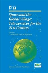 Space and the Global Village: Tele-services for the 21st Century: Proceedings of International Symposium 3–5 June 1998, Strasbourg, France