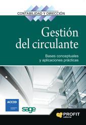 Gestión del circulante: Bases conceptuales y aplicaciones prácticas