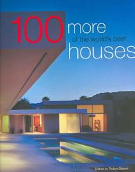 100 More Of The World S Best Houses Book PDF