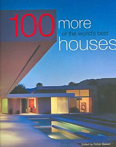 100 More of the World s Best Houses Book