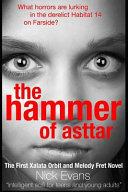 The Hammer of Asttar  The First Xalata Orbit and Melody Fret Novel