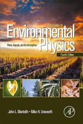Principles of Environmental Physics: Plants, Animals, and the Atmosphere, Edition 4