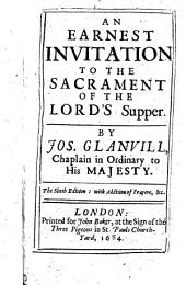 An Earnest Invitation to the Sacrament of the Lord's Supper ... The sixth edition: with addition of prayers,&c