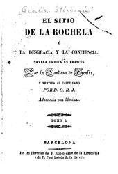 El sitio de La Rochela: ó la desgracia y la conciencia, Volumen 1