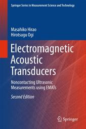 Electromagnetic Acoustic Transducers: Noncontacting Ultrasonic Measurements using EMATs, Edition 2