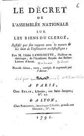 Le décret de l'Assemblée nationale sur les biens du clergé justifié par son rapport avec la nature et les lois de l'institution ecclésiastique