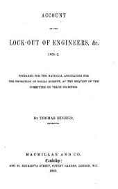 Account of the lock-out of engineers, &c., 1851-2: Volume 5