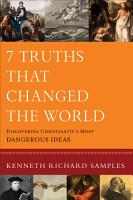 7 Truths That Changed the World  Reasons to Believe  PDF