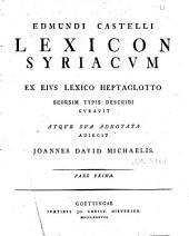 Edmundi Castelli Lexicon syriacum: Parts 1-2