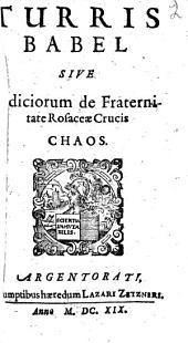 Turris Babel: Sive indiciorum de fratternit ate Rosaceae Crucis Chaos