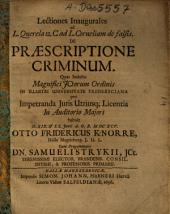 Lectiones inaugurales ad L. Querela. 12. C. ad. L. Corneliam de falsis: De praescriptione criminum