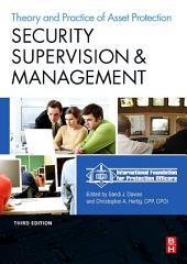Security Supervision and Management: The Theory and Practice of Asset Protection, Edition 3