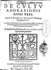 De cultu adorationis libri tres