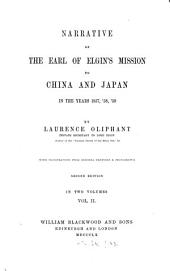 Narrative of the Earl of Elgin's Mission to China and Japan in the Years 1857, '58, '59: Volume 2