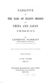 Narrative of the Earl of Elgin's Mission to China and Japan in the Years 1857, '58, '59: With Illustrations from Original Drawings & Photographs. In 2 Volumes