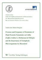 Presence and Frequency of Occurence of Plant Parasitic Nematodes on Coffee  Coffea Arabica L  Rubiaceae  in Ethiopia and the Importance of Endophytic Microorganisms for Biocontrol PDF