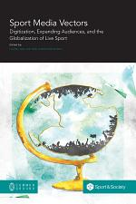 Sport Media Vectors: Digitization, Expanding Audiences, and the Globalization of Live Sport