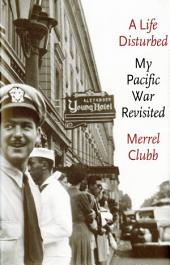A Life Disturbed: my Pacific war revisited