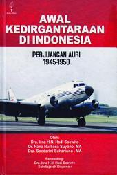 Awal Kedirgantaraan di Indonesia: Perjuangan AURI 1945-1950
