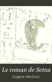 Le roman de Setna: étude philologique et critique avec traduction mot à mot du texte démotique, introduction historique et commentaire grammatical, Volume1