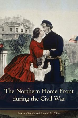The Northern Home Front during the Civil War PDF