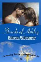 Shards of Ashley  Book 5 of the Family Heirlooms Series PDF