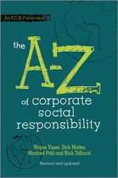 The A to Z of Corporate Social Responsibility: Edition 2
